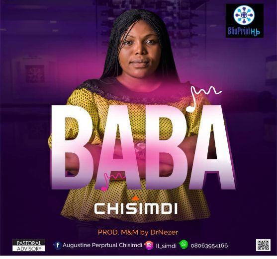 Chisimdi – Baba [Music]