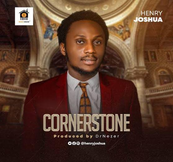 Henry Joshua – Cornerstone [Music]