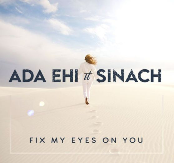 Ada Ehi – Fix My Eyes On You ft. Sinach [Music + Video]