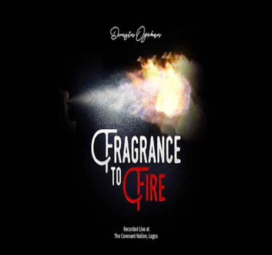 Dunsin Oyekan – Fragrance To Fire [Music]