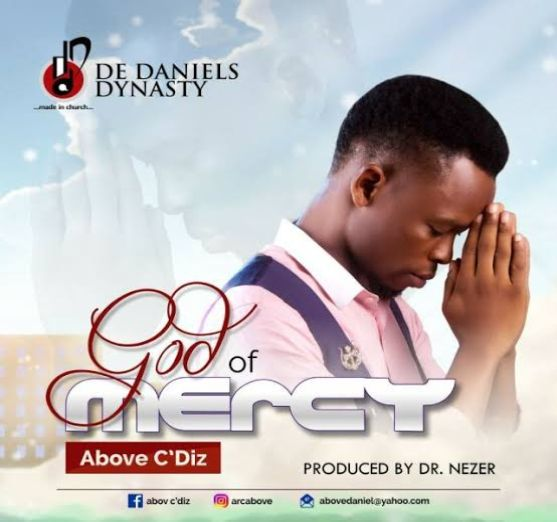 Above C'Diz – God Of Mercy [Music]