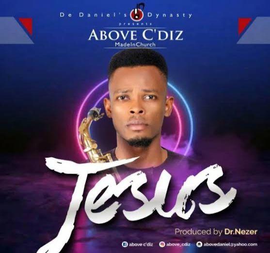 Above C'Diz – Jesus [Music]