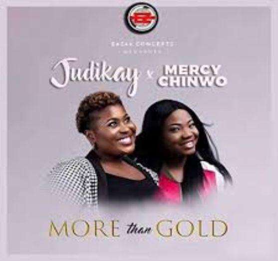 Judikay – More Than Gold – ft_Mercy Chinwo [Music]
