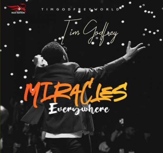Tim Godfrey – Miracles Everywhere [Music]