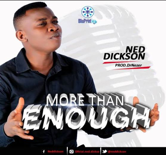 Ned Dickson – More than enough [Music]