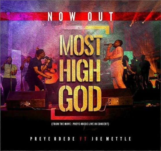 Preye Odede – Most High_Ft_Joe Mettle [Music]