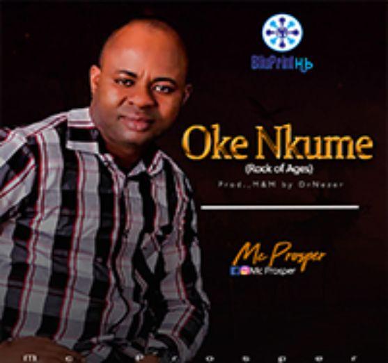 MC Prosper – Oke Nkume [Music]