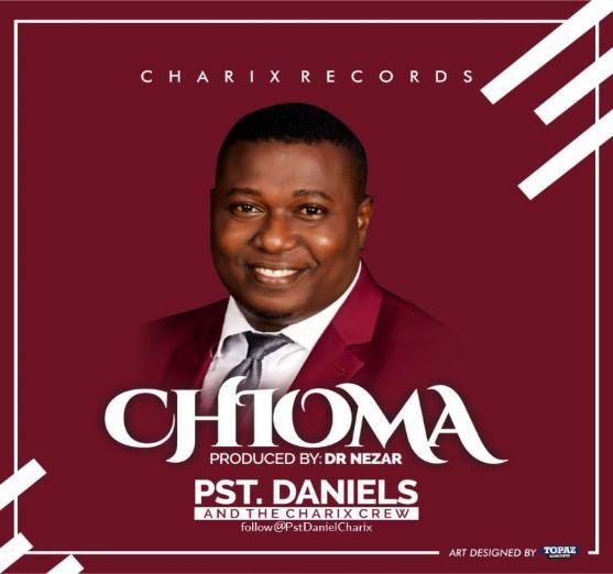 Pst.Daniels – Chioma [Music]