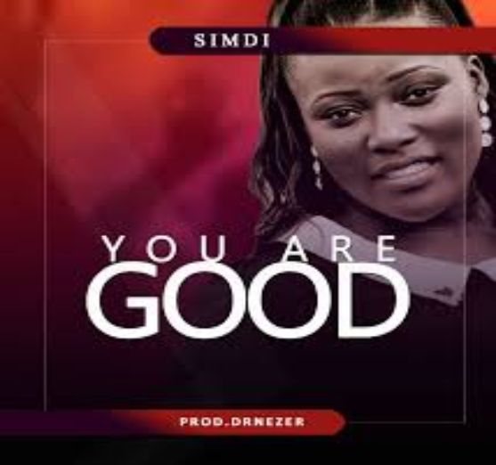 Simdi – You Are Good [Music]