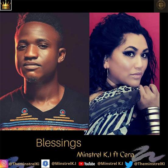 Minstrel K.I ft. Cera – Blessings [Music]