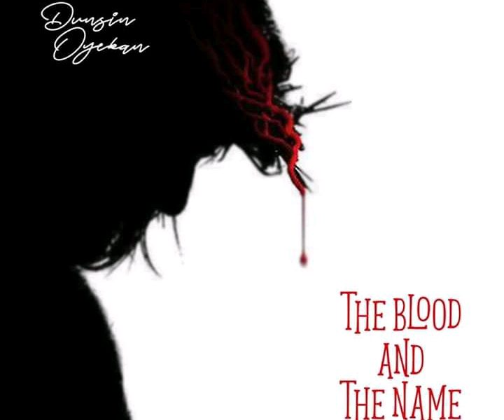 DOWNLOAD: Dunsin Oyekan – The Blood And The Name [Music + Video]