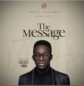 DOWNLOAD: GUC – The Message Album [Music]
