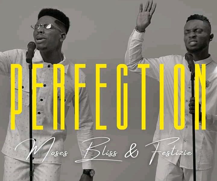 DOWNLOAD: Moses Bliss + Festizie – Perfection [Music + Video]