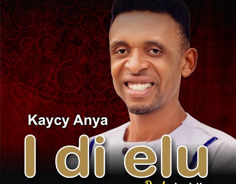 DOWNLOAD: Kaycy Anya – Idi Elu [Music]