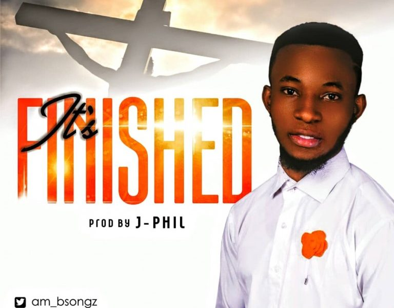 DOWNLOAD: AM BSONGZ – It's Finished [Music]