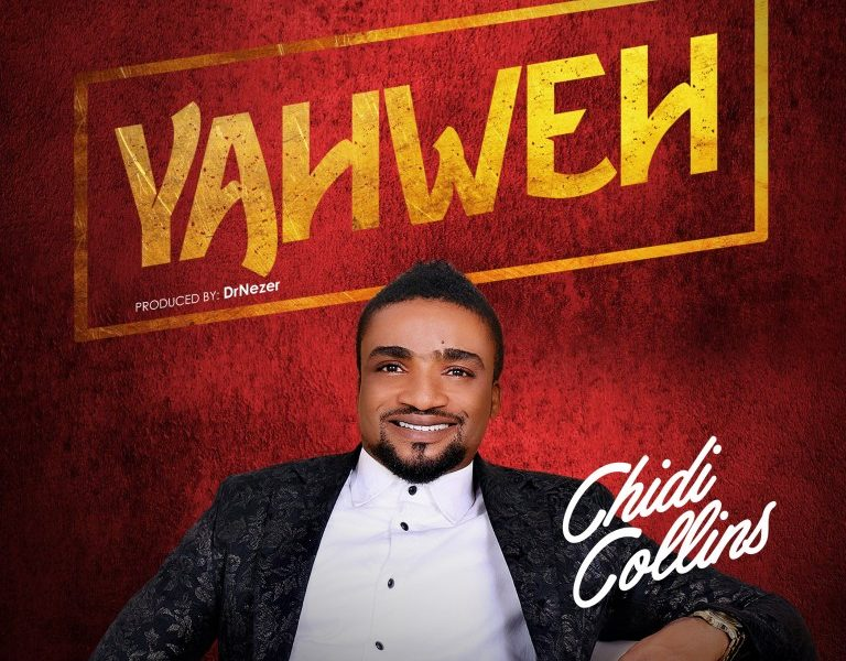 DOWNLOAD: Chidi Collins – Yahweh [Music]