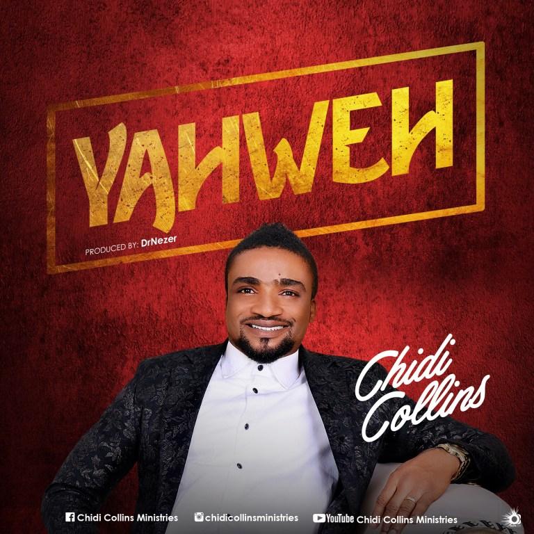 DOWNLOAD: Chidi Collins – Yahweh [Music]