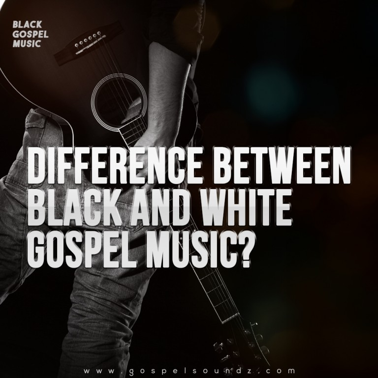 Difference Between Black and White Gospel Music