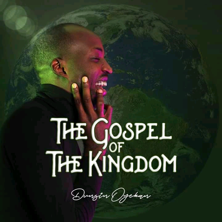 DOWNLOAD: Dunsin Oyekan – The Gospel Of The Kingdom Album [Music + Video]