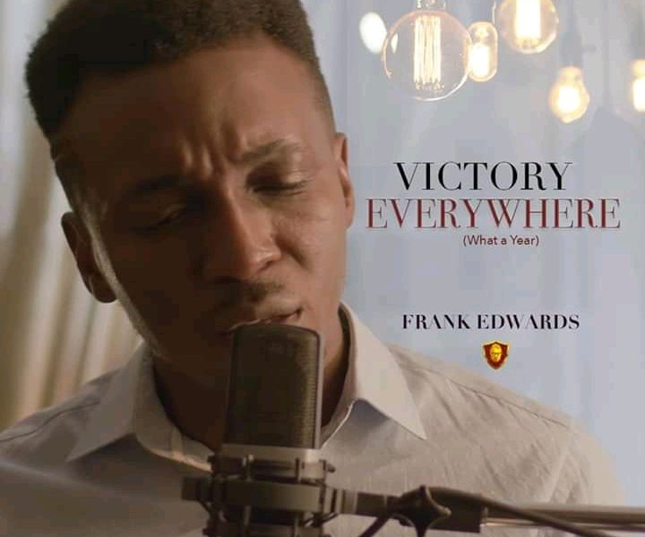 DOWNLOAD: Frank Edwards – Victory Everywhere [Music + Video]