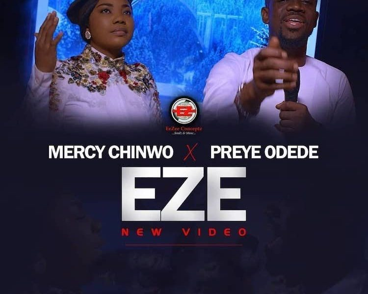 DOWNLOAD: Mercy Chinwo – Eze ft. Preye Odede [Music + Video]