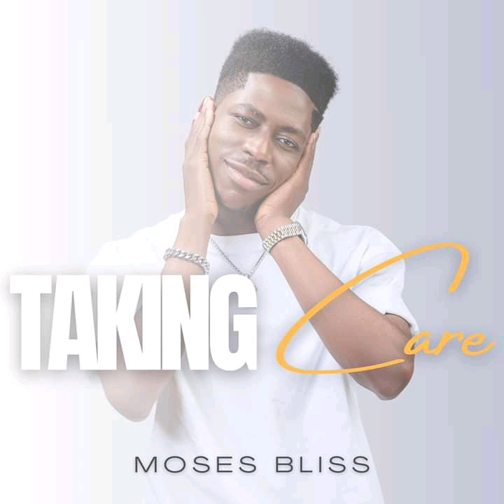 DOWNLOAD: Moses Bliss – Taking Care [Music + Video]
