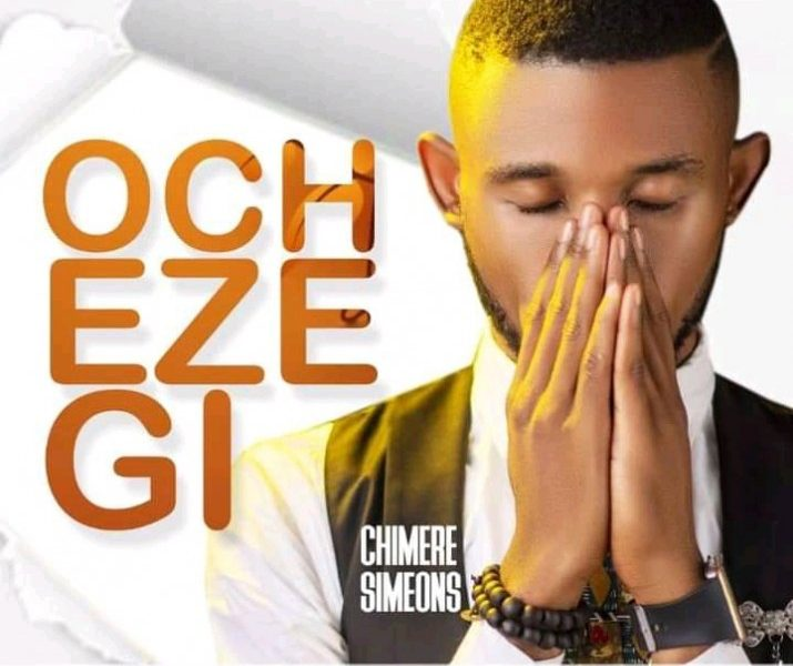DOWNLOAD: Ocheze Gi – Chimere Simeons [Music]