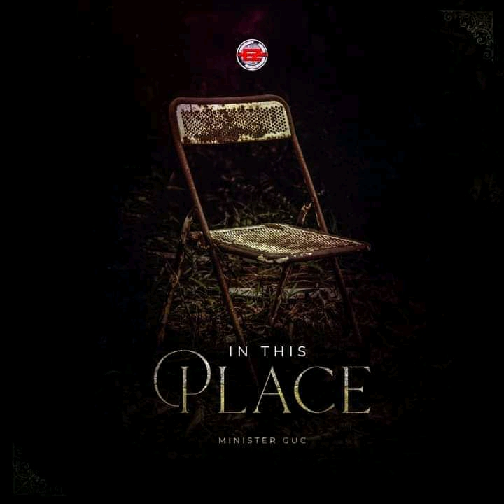 DOWNLOAD: In This Place – GUC [Music + Video]