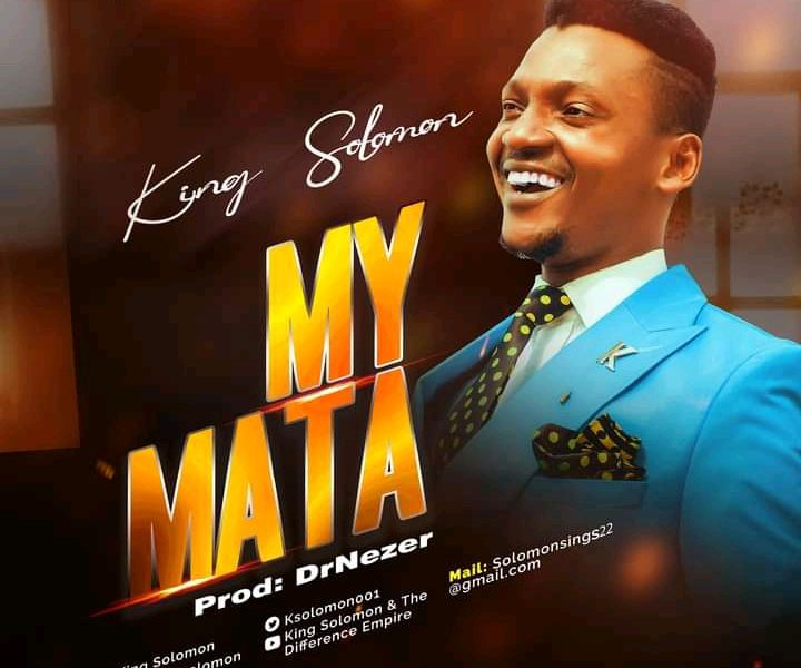 DOWNLOAD: My Mata – King Solomon [Music + Video]