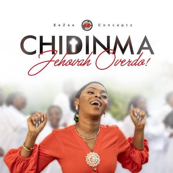DOWNLOAD: Jehovah Overdo – Chidinma Ekile [Music + Video]