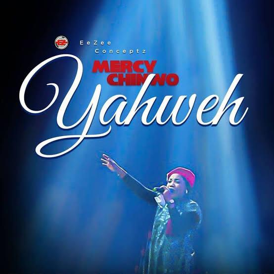 DOWNLOAD: Yahweh – Mercy Chinwo [Music + Video + Lyrics]