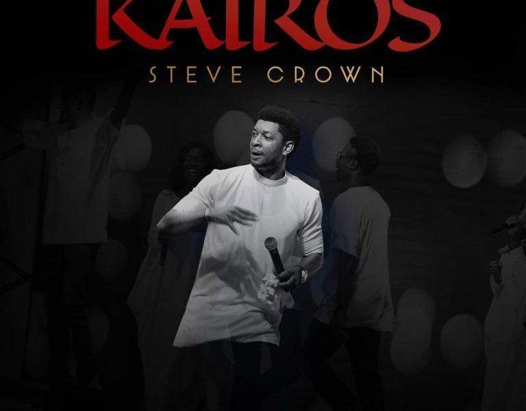 DOWNLOAD: Kairos Album – Steve Crown [Music]