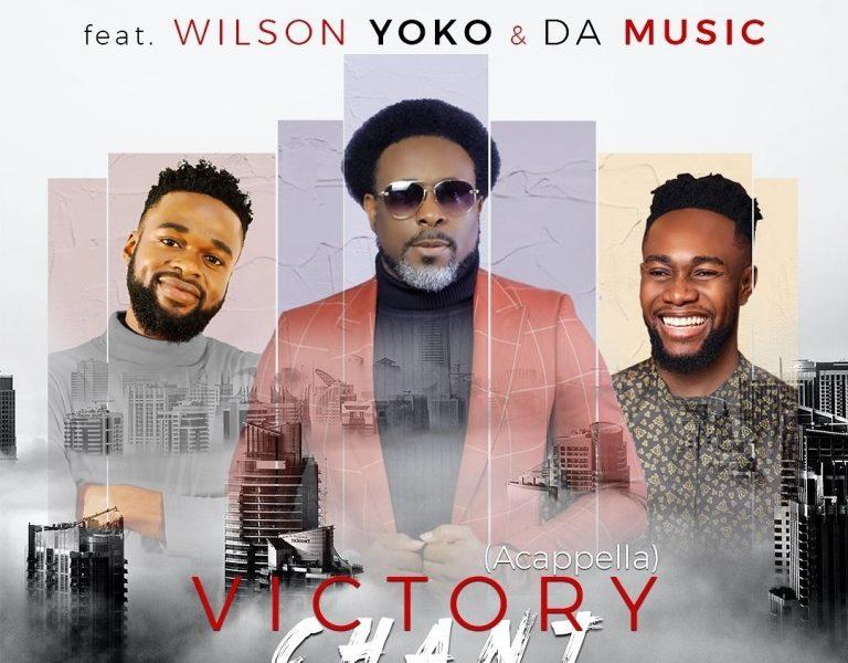 Samsong – Victory Chant Acapella ft. Da Music & Wilson Yoko [Video+Lyrics]