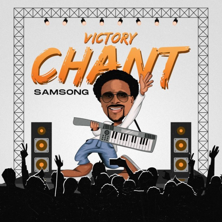 DOWNLOAD: Samsong – Victory Chant [Mp3+Video+Lyrics]