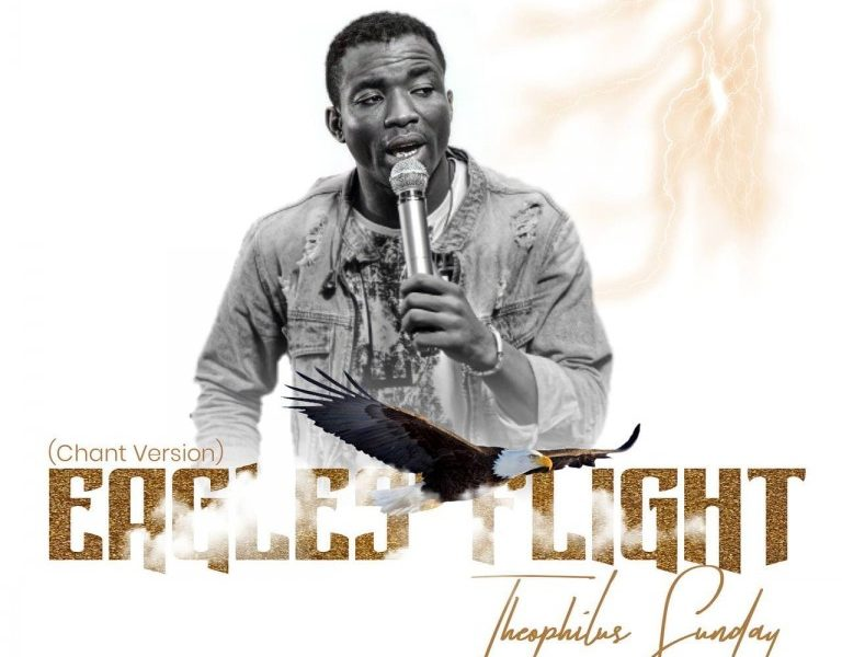 DOWNLOAD: Eagles Flight Chant – Theophilus Sunday [Music]