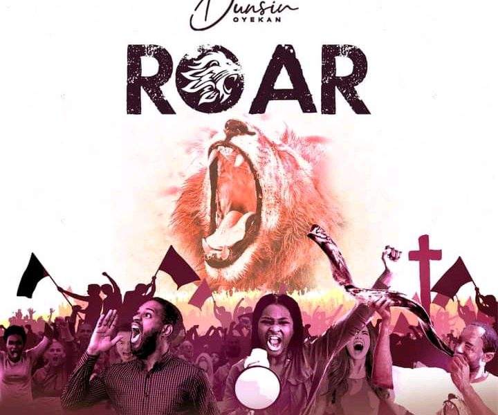 DOWNLOAD: Roar – Dunsin Oyekan [Mp3+Video+Lyrics]