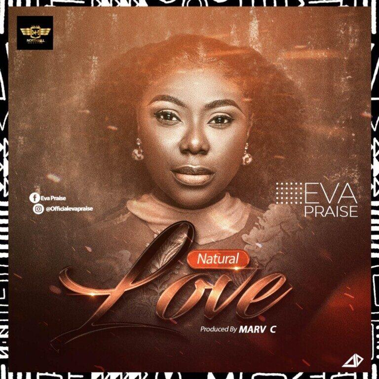 DOWNLOAD: Natural Love – Eva Praise [Mp3+Video+Lyrics]