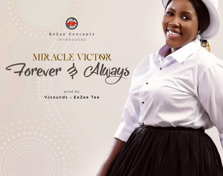 Miracle Victor – Always & Forever [Mp3+Video+Lyrics]