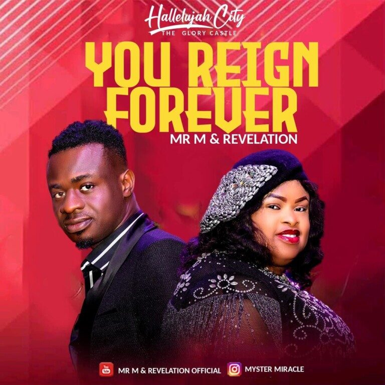 DOWNLOAD Mp3: You Reign Forever – Mr M And Revelation [Mp3+Video]