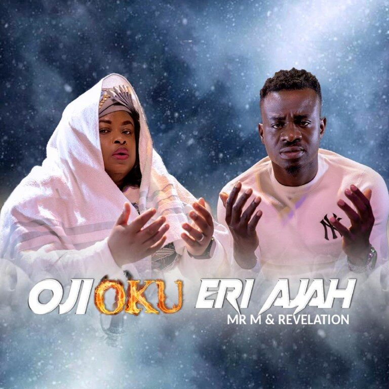 DOWNLOAD: Oji Oku Eri Ajah – Mr. M & Revelation [Mp3+Video+Lyrics]