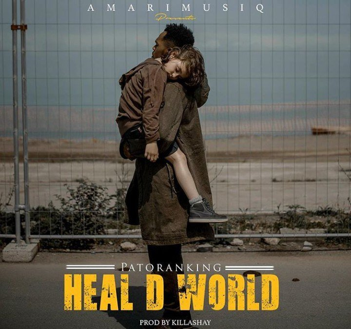 DOWNLOAD: Heal The World – Patoranking [Mp3+Video+Lyrics]