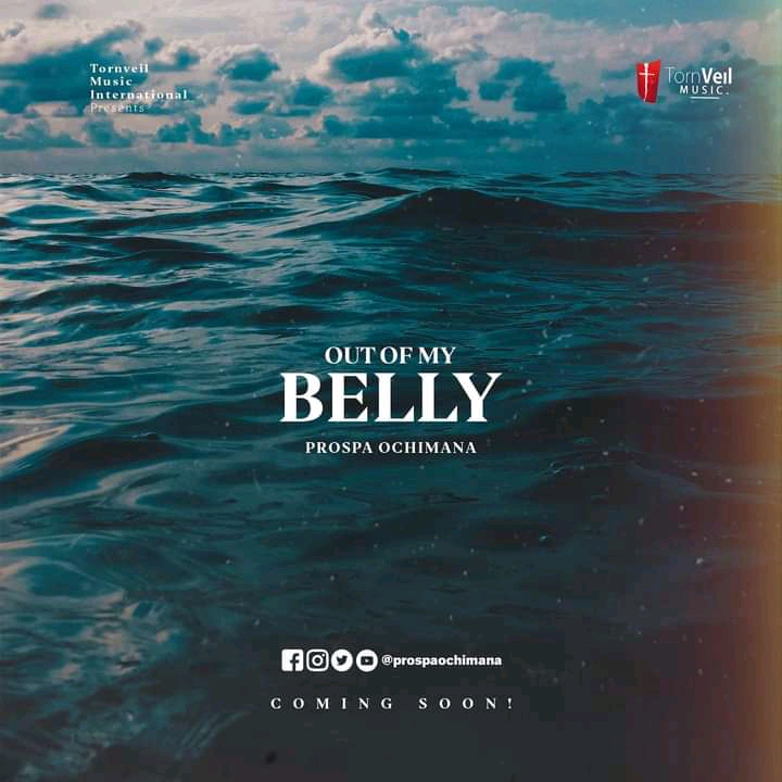 DOWNLOAD Mp3: Out Of My Belly – Prospa Ochimana [Music]