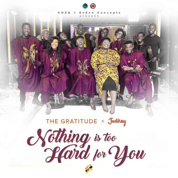 DOWNLOAD: The Gratitude & Judikay – Nothing is Too Hard for You [Mp3+Video]