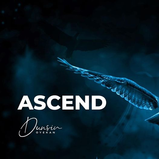DOWNLOAD Mp3: Ascend – Dunsin Oyekan [Mp3+Video+Lyrics]
