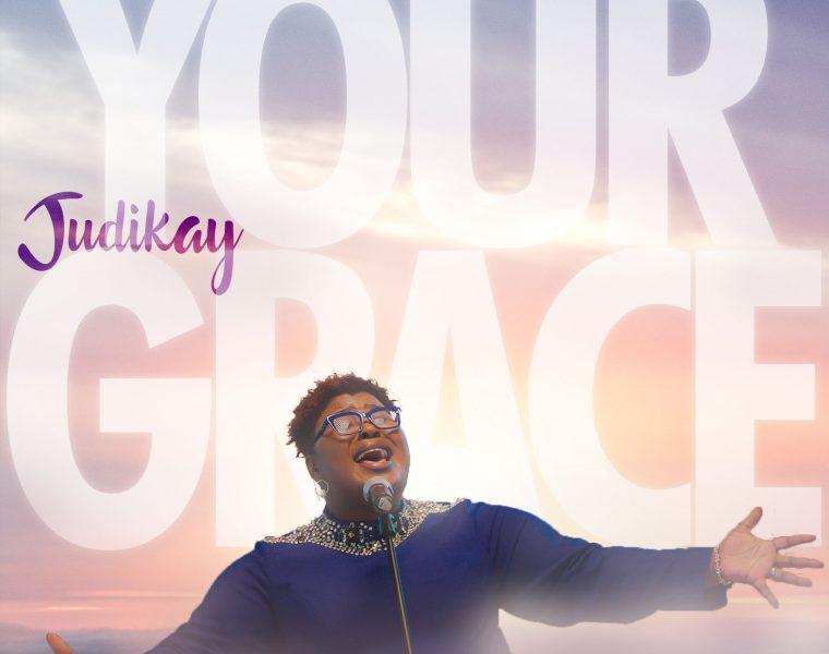 DOWNLOAD Mp3: Your Grace – Judikay [Mp3+Video+Lyrics]